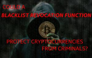 Cryptocurrencies Should be Enabled to Blacklist Criminal