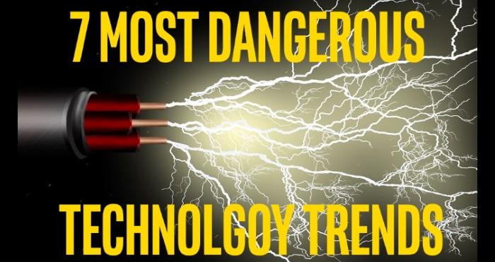 The 7 Most Dangerous Digital Technology Trends