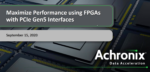 Maximize Maximize Performance Using FPGAs with PCIe Gen5 Interfaces
