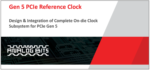 Design Integration of Complete On die Clock Subsystem for PCIe Gen 5