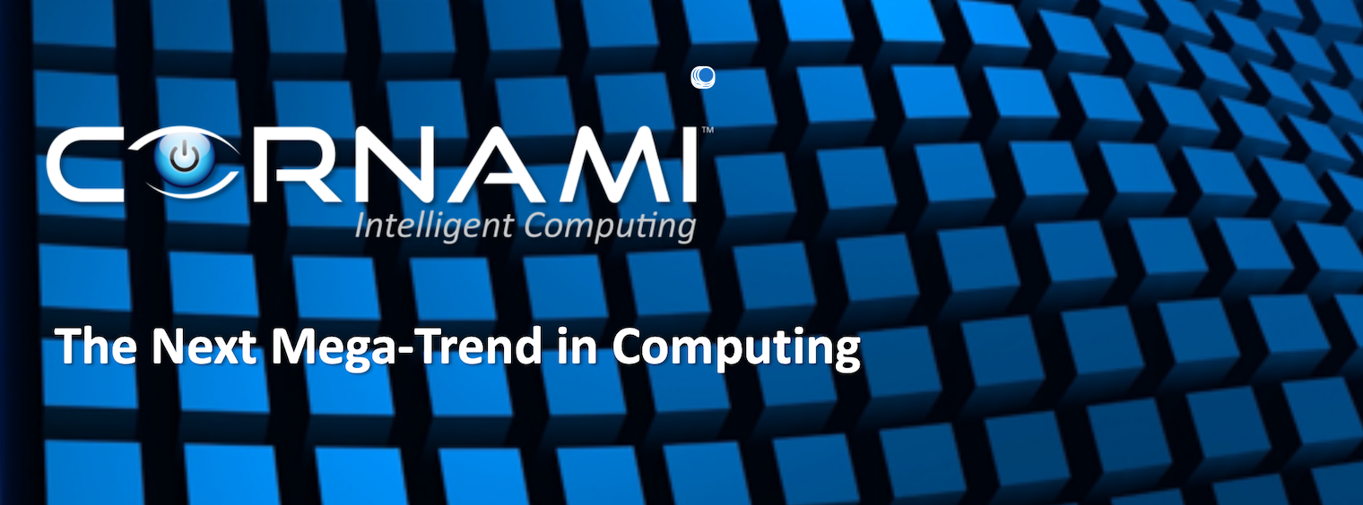 Cornami The Next Mega Trend in Computing