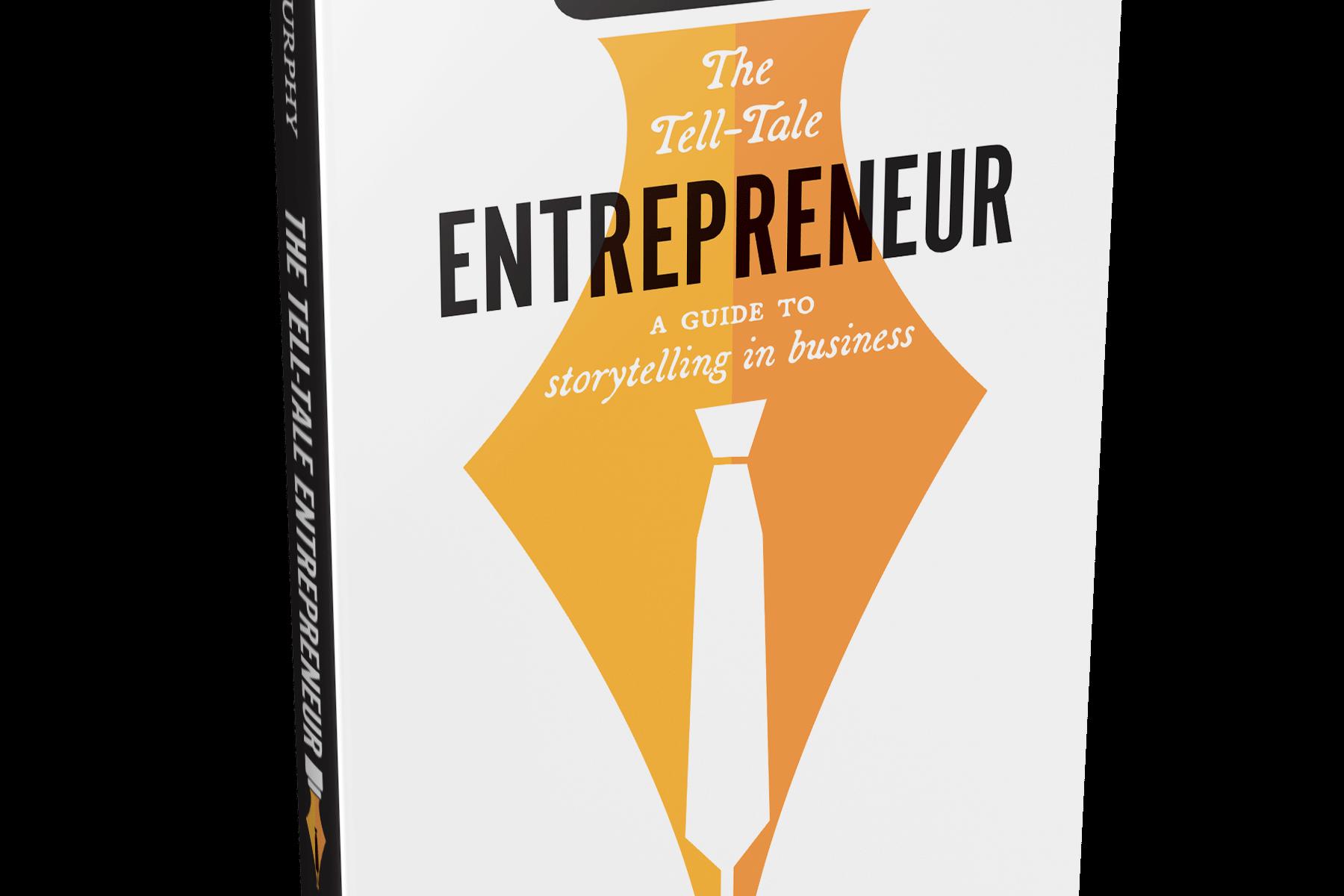 The Tell-Tale Entrepreneur