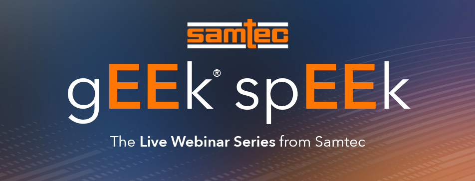 Samtec Lets You Learn from Home with a Great Webinar Lineup