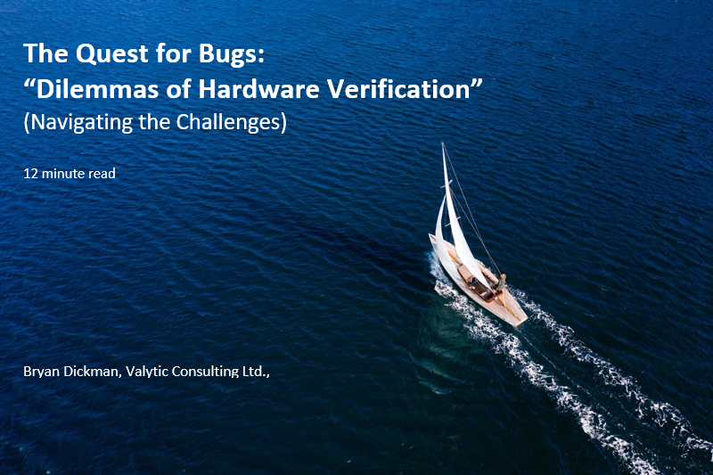 The Quest for Bugs Dilemmas of Hardware Verfication