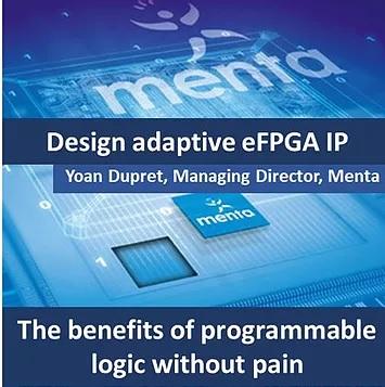 Menta Adaptive eFPGA IP Webinar